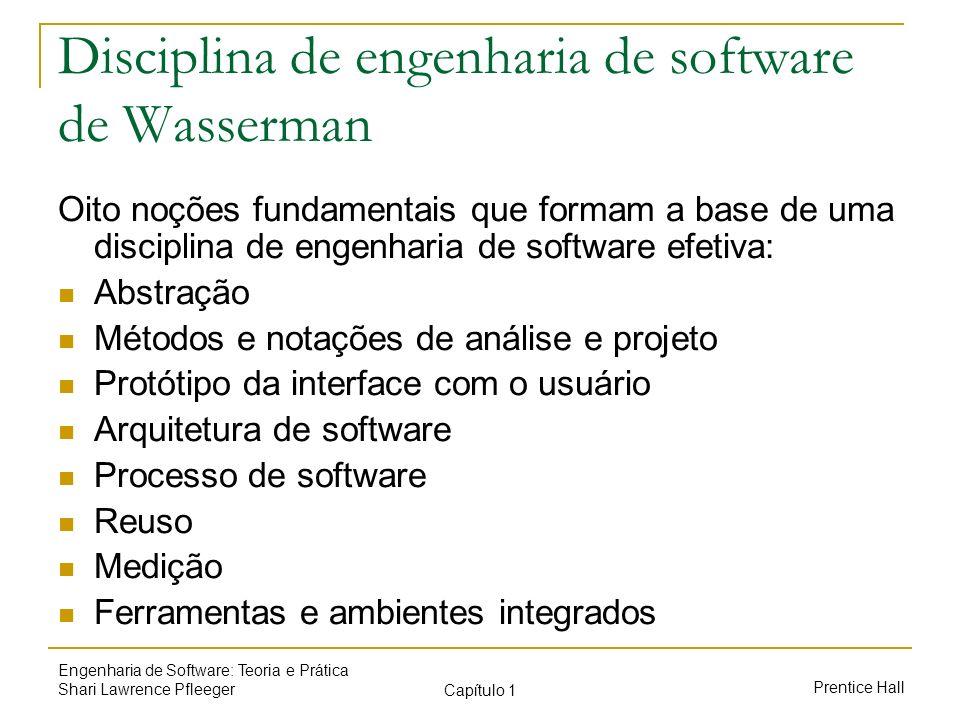 Prentice Hall Engenharia de Software: Teoria e Prática Shari Lawrence Pfleeger Capítulo 1 Disciplina de engenharia de software de Wasserman Oito noçõe