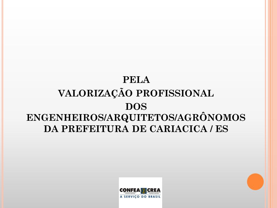 PELA VALORIZAÇÃO PROFISSIONAL DOS ENGENHEIROS/ARQUITETOS/AGRÔNOMOS DA PREFEITURA DE CARIACICA / ES