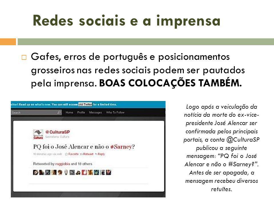 Gafes, erros de português e posicionamentos grosseiros nas redes sociais podem ser pautados pela imprensa. BOAS COLOCAÇÕES TAMBÉM. Redes sociais e a i