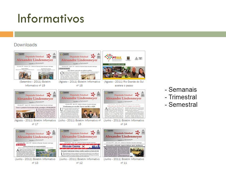 Informativos - Semanais - Trimestral - Semestral
