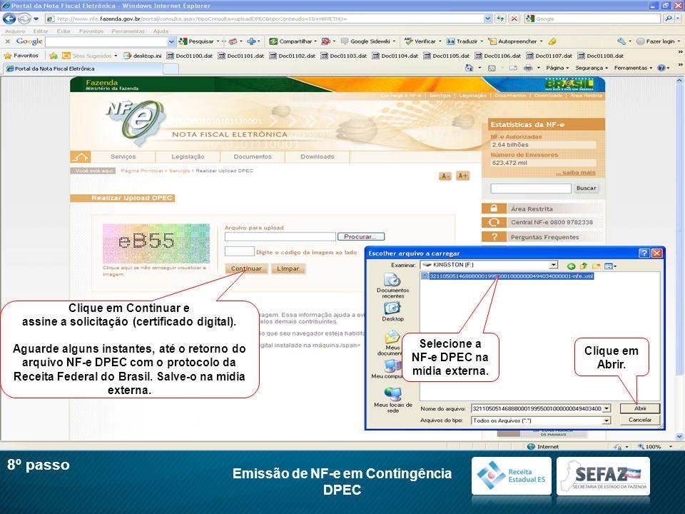 Clique em Continuar e assine a solicitação (certificado digital). Aguarde alguns instantes, até o retorno do arquivo NF-e DPEC com o protocolo da Rece