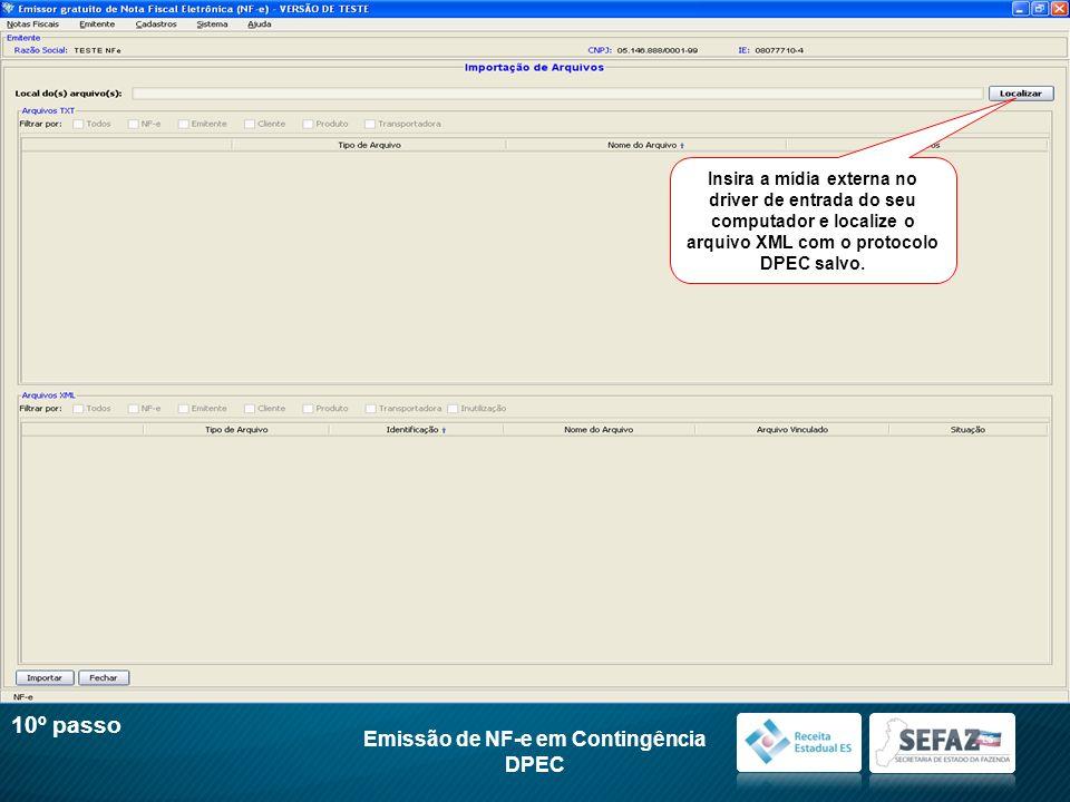 Insira a mídia externa no driver de entrada do seu computador e localize o arquivo XML com o protocolo DPEC salvo. Emissão de NF-e em Contingência DPE