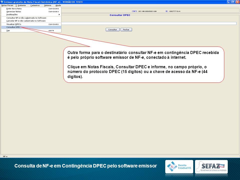 Outra forma para o destinatário consultar NF-e em contingência DPEC recebida é pelo próprio software emissor de NF-e, conectado à internet. Clique em
