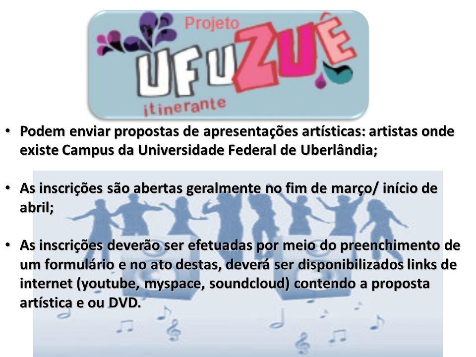 UFUzuê Podem enviar propostas de apresentações artísticas: artistas onde existe Campus da Universidade Federal de Uberlândia; Podem enviar propostas d