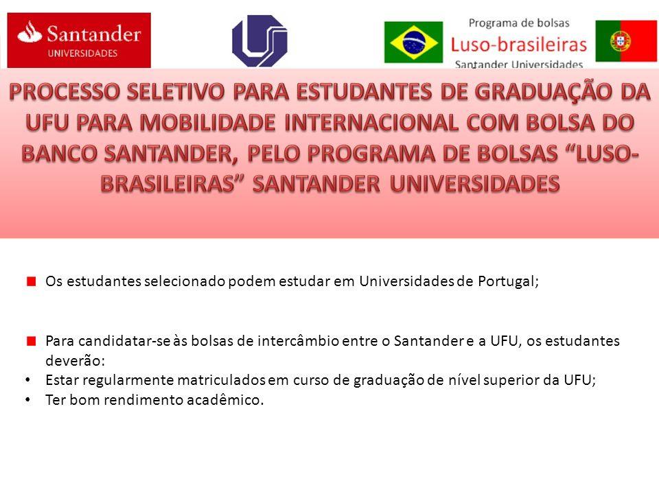 Os estudantes selecionado podem estudar em Universidades de Portugal; Para candidatar-se às bolsas de intercâmbio entre o Santander e a UFU, os estuda