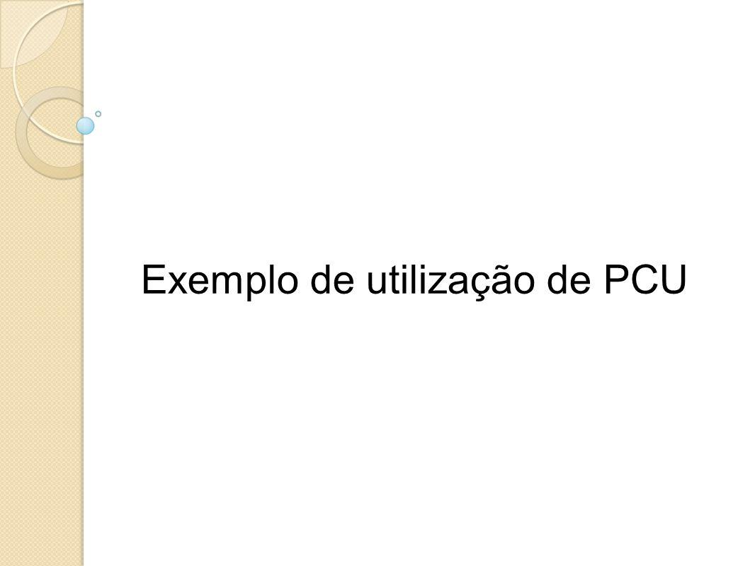 Exemplo de utilização de PCU