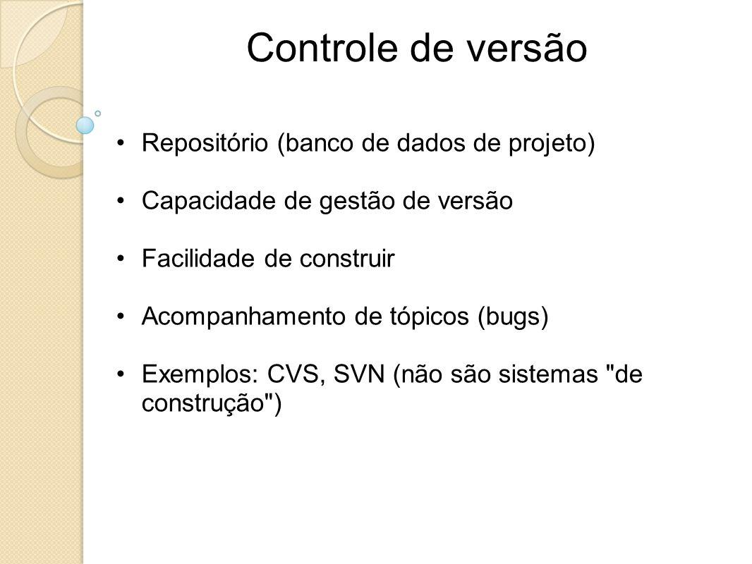 Controle de versão Repositório (banco de dados de projeto) Capacidade de gestão de versão Facilidade de construir Acompanhamento de tópicos (bugs) Exe