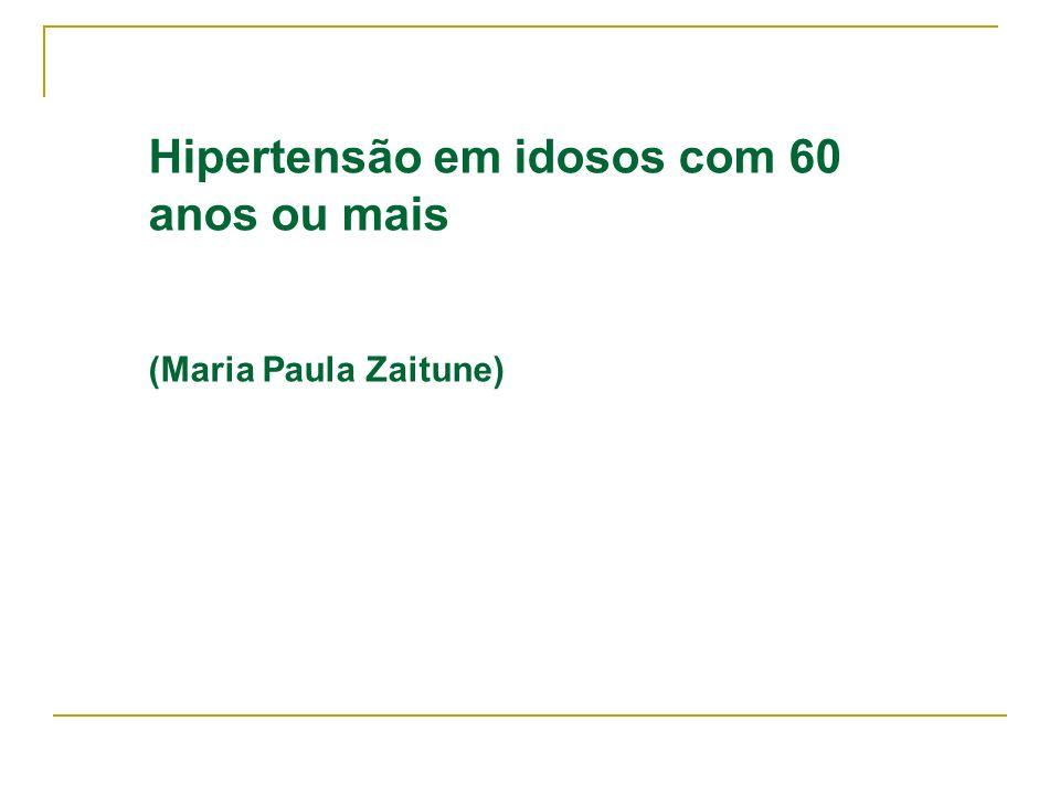Hipertensão em idosos com 60 anos ou mais (Maria Paula Zaitune)
