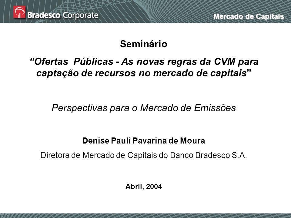 Mercado de Capitais Seminário Ofertas Públicas - As novas regras da CVM para captação de recursos no mercado de capitais Perspectivas para o Mercado d