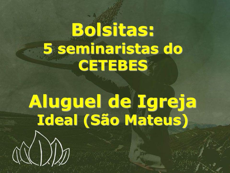 Bolsitas: 5 seminaristas do CETEBES Aluguel de Igreja Ideal (São Mateus)
