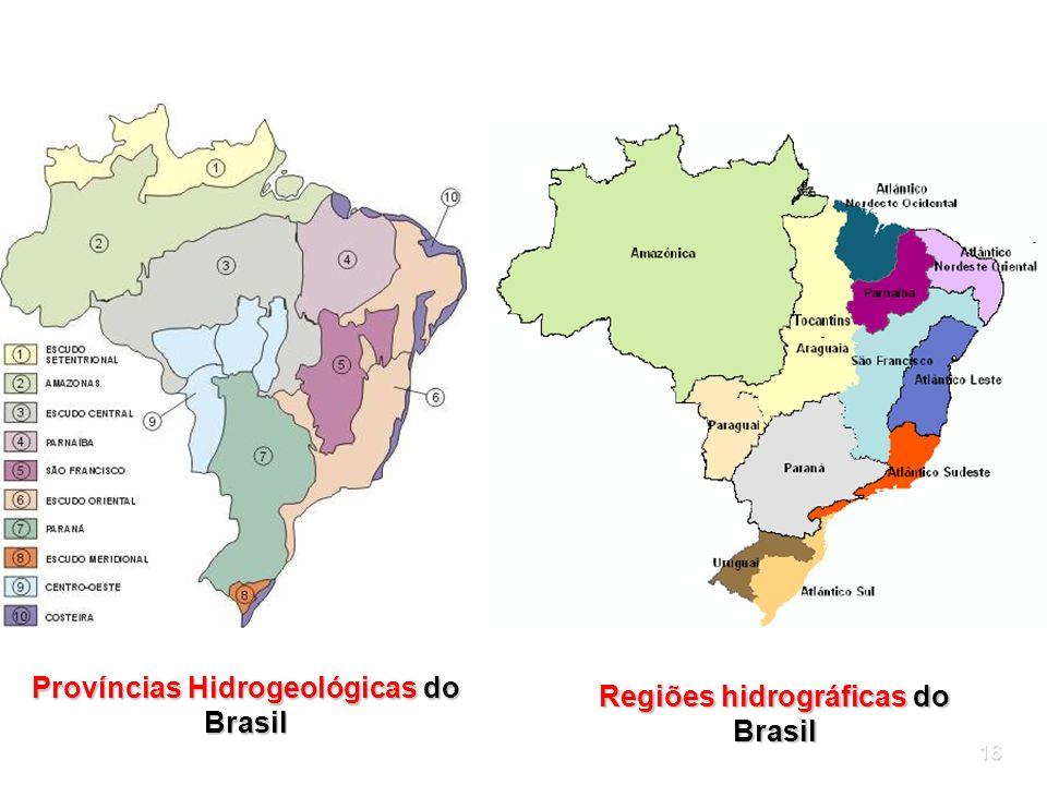 16 Províncias Hidrogeológicas do Brasil Regiões hidrográficas do Brasil