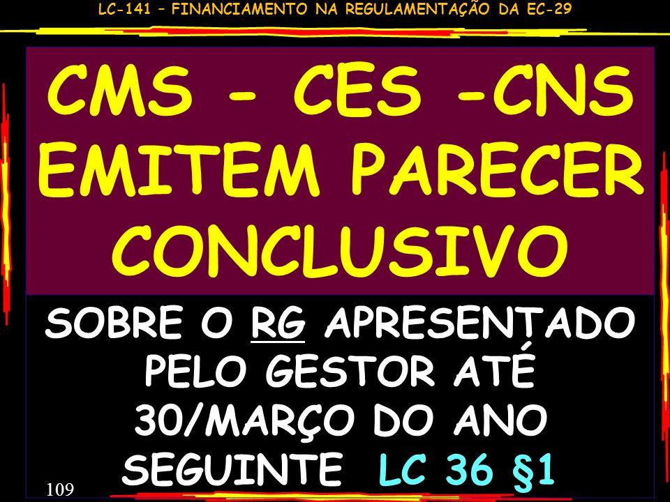 LC-141 – FINANCIAMENTO NA REGULAMENTAÇÃO DA EC-29 108 REFLEXÕES E PROVIDÊNCIAS SERÃO USADOS OS RELATÓRIOS ATUAIS OU SERÃO OUTROS? COMO SERÁ O CONTEÚDO