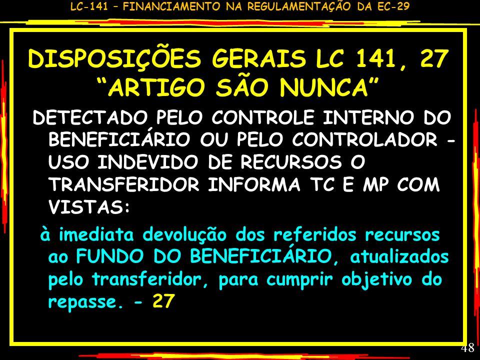 LC-141 – FINANCIAMENTO NA REGULAMENTAÇÃO DA EC-29 47 COMENTÁRIO GC – LC 141,26 EMARANHADO DE DEFINIÇÕES CIRCULARES ESTUDOS DO DECRETO ENTRE MS E OUTRO