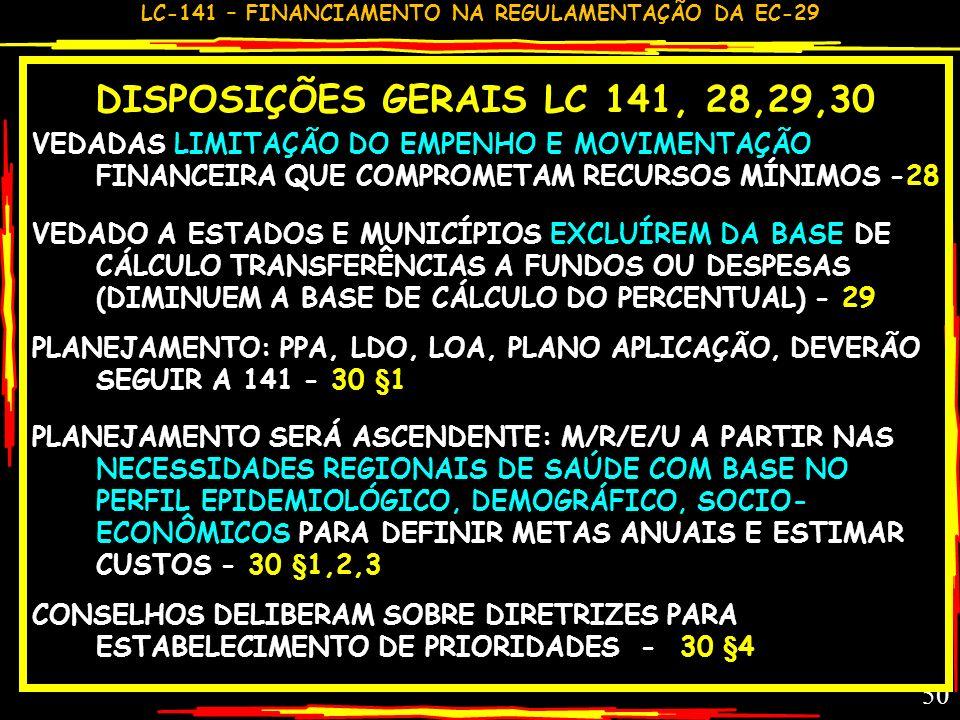 LC-141 – FINANCIAMENTO NA REGULAMENTAÇÃO DA EC-29 49 COMENTÁRIO GC – LC 141,27 GRANDE CONQUISTA DO CONASEMS QUE CONSEGUIU INTRODUZIR ESTE ARTIGO; PODE