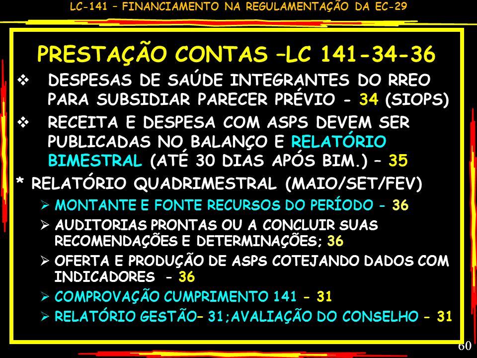 LC-141 – FINANCIAMENTO NA REGULAMENTAÇÃO DA EC-29 GILSON CARVALHO 59 A ESCLARECER LC 141,32-33 NORMAS GERAIS DE CONTABILIDADE PARA MELHORAR ACESSO A I