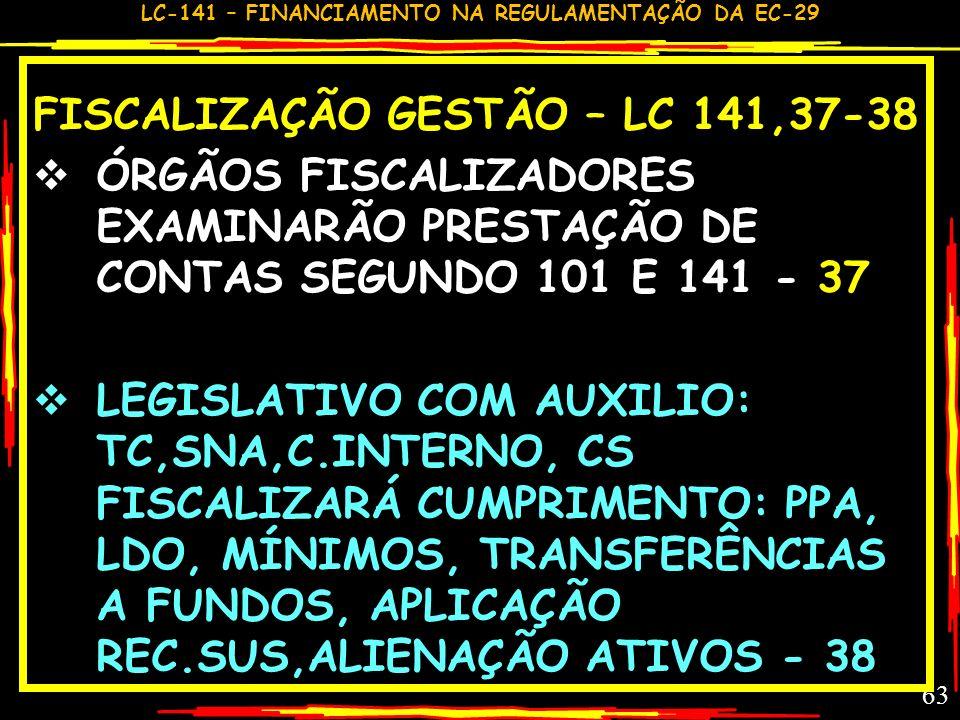 LC-141 – FINANCIAMENTO NA REGULAMENTAÇÃO DA EC-29 62 COMENTÁRIO GC – LC 141,34,35,36 SIOPS DE 2/2 MESES E FAZENDO PARTE DO RREO -34-35 RELATÓRIO DE GE