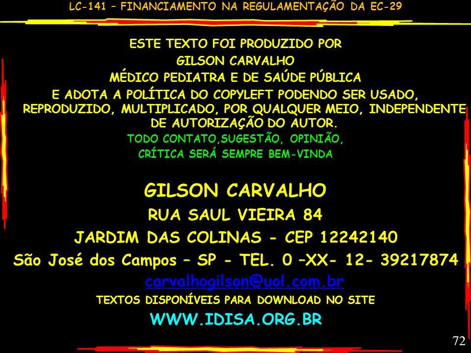 LC-141 – FINANCIAMENTO NA REGULAMENTAÇÃO DA EC-29 71 LEI COMPLEMENTAR 141 DE 13/JAN/2012 RESUMO: MUNICÍPIOS - FUNDO - CONSELHOS