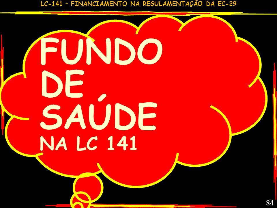 LC-141 – FINANCIAMENTO NA REGULAMENTAÇÃO DA EC-29 83 COMPROMISSOS MUNICIPAIS EXIGIR QUE UNIÃO GARANTA COOPERAÇÃO TÉCNICA E FINANCEIRA A E&M PARA IMPLA
