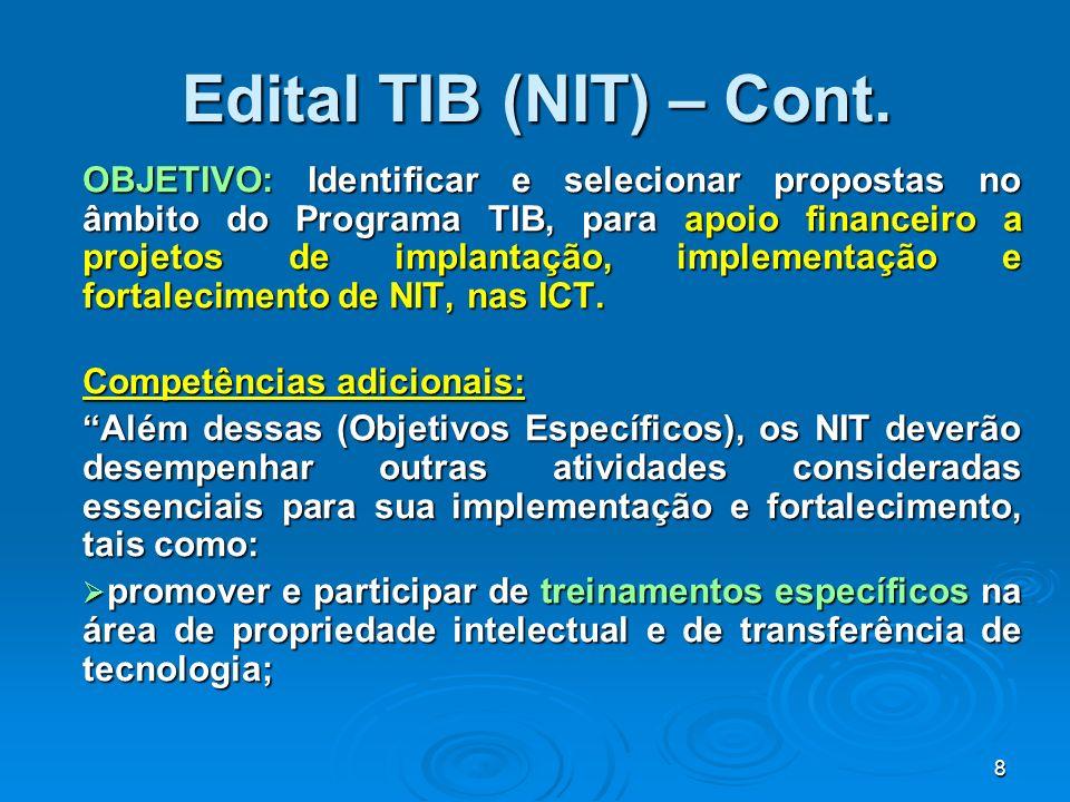 8 OBJETIVO: Identificar e selecionar propostas no âmbito do Programa TIB, para apoio financeiro a projetos de implantação, implementação e fortalecime