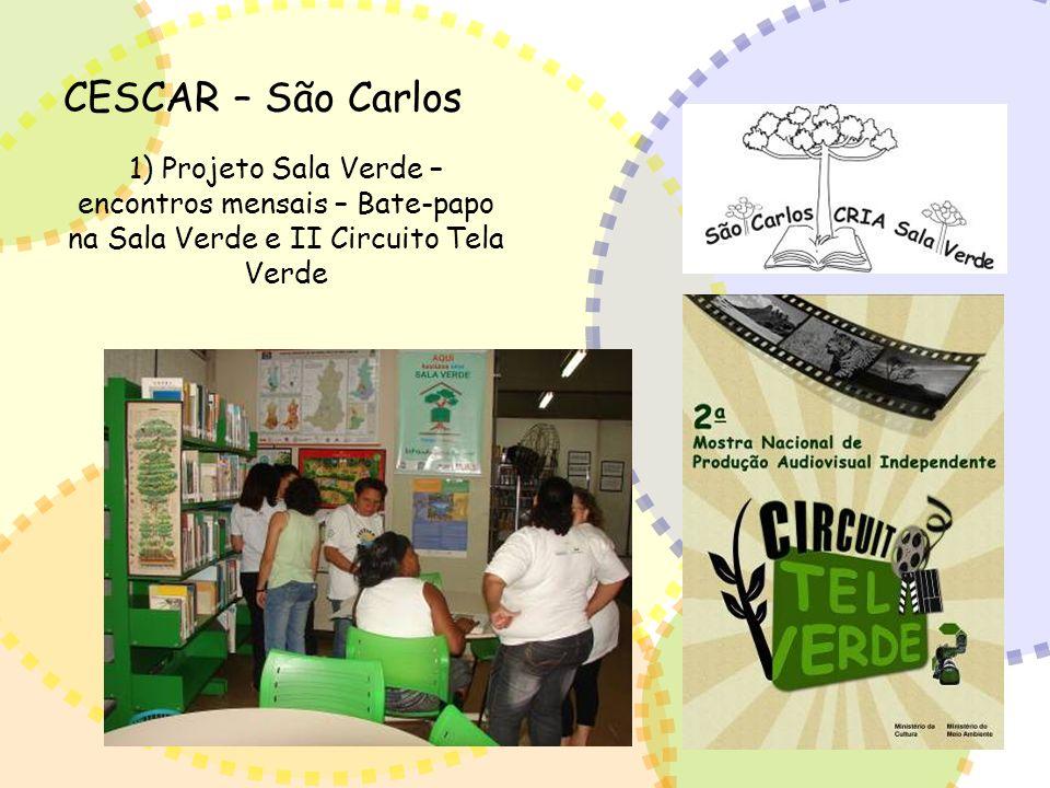 CESCAR – São Carlos 1) Projeto Sala Verde – encontros mensais – Bate-papo na Sala Verde e II Circuito Tela Verde