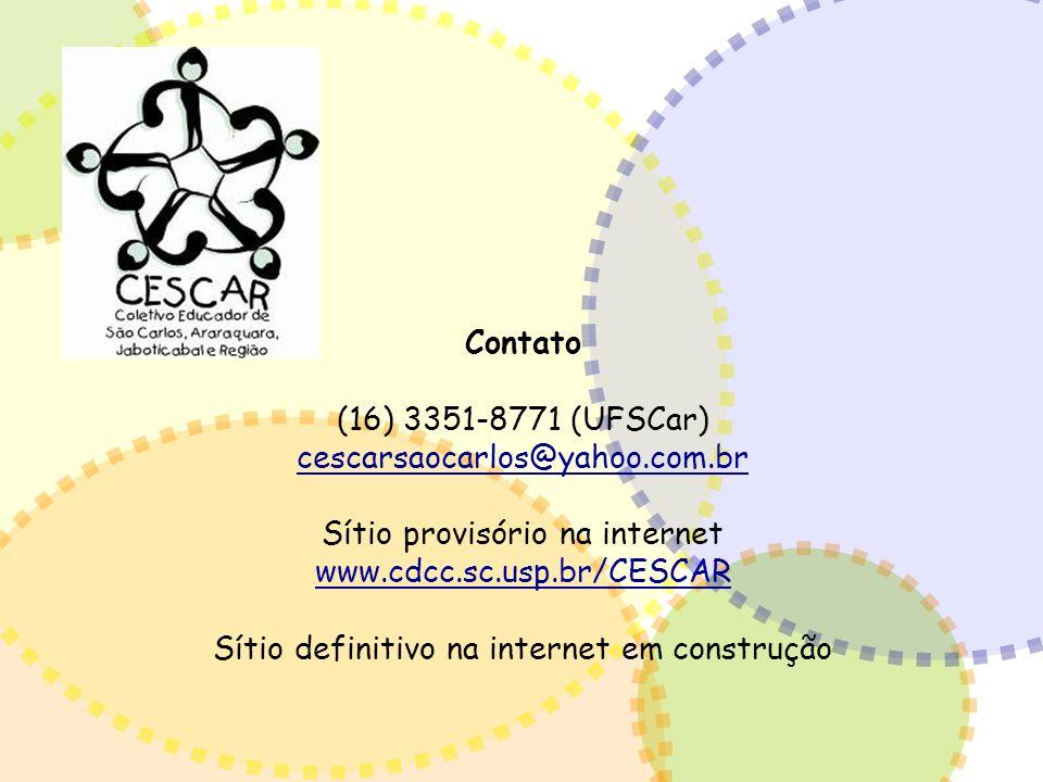 Contato (16) 3351-8771 (UFSCar) cescarsaocarlos@yahoo.com.br Sítio provisório na internet www.cdcc.sc.usp.br/CESCAR Sítio definitivo na internet em co