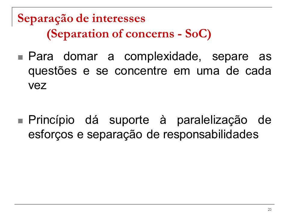 21 Exemplo: produto Separação de interesses em documentos de requisitos (SRS) Mantenha os requisitos separados funcionalidade desempenho interface do usuário e usabilidade