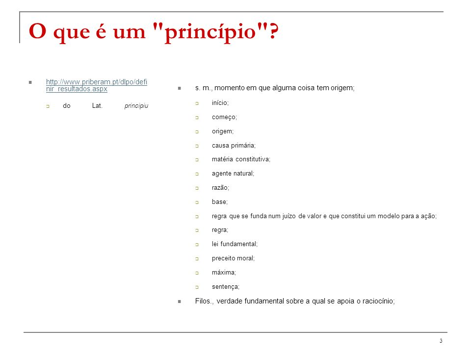 4 Princípio noun 1 a fundamental truth or proposition serving as the foundation for belief or action.
