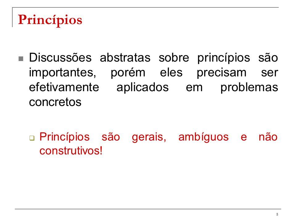 9 Aplicação de princípios em ES Princípios se tornam aplicáveis prática através de métodos e técnicas Exemplo: uso de herança