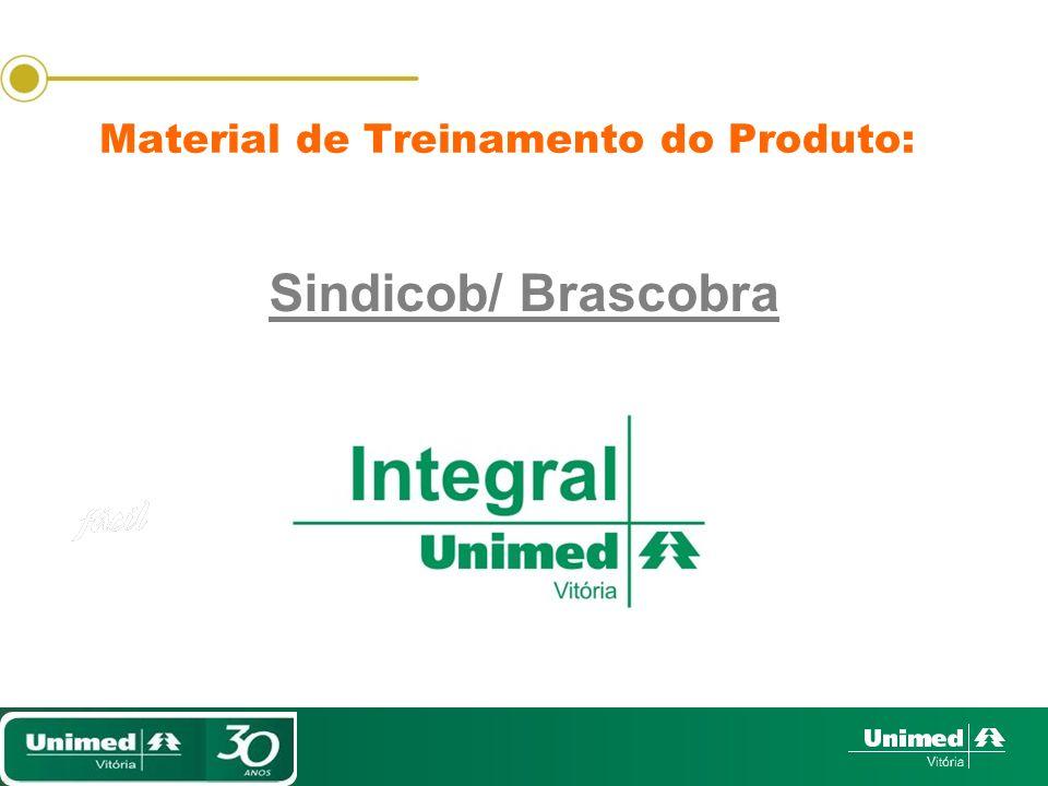 Material de Treinamento do Produto: Sindicob/ Brascobra