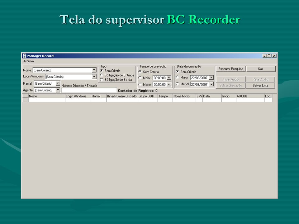 Tela do supervisor BC Recorder