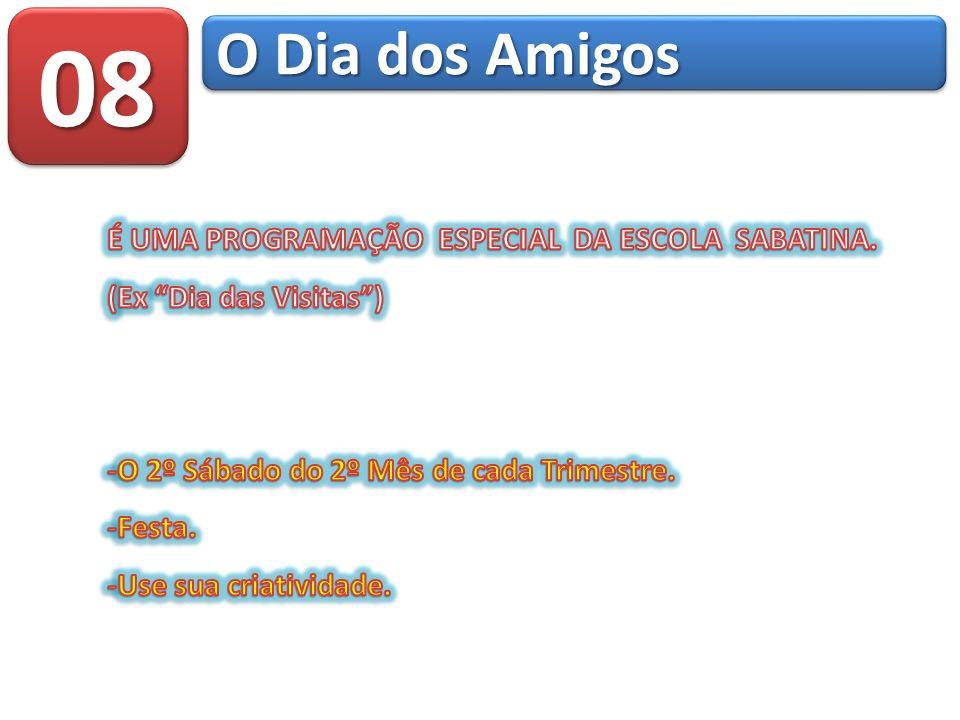 0808 O Dia dos Amigos