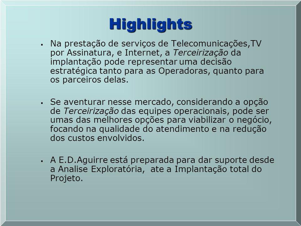 Na prestação de serviços de Telecomunicações,TV por Assinatura, e Internet, a Terceirização da implantação pode representar uma decisão estratégica ta