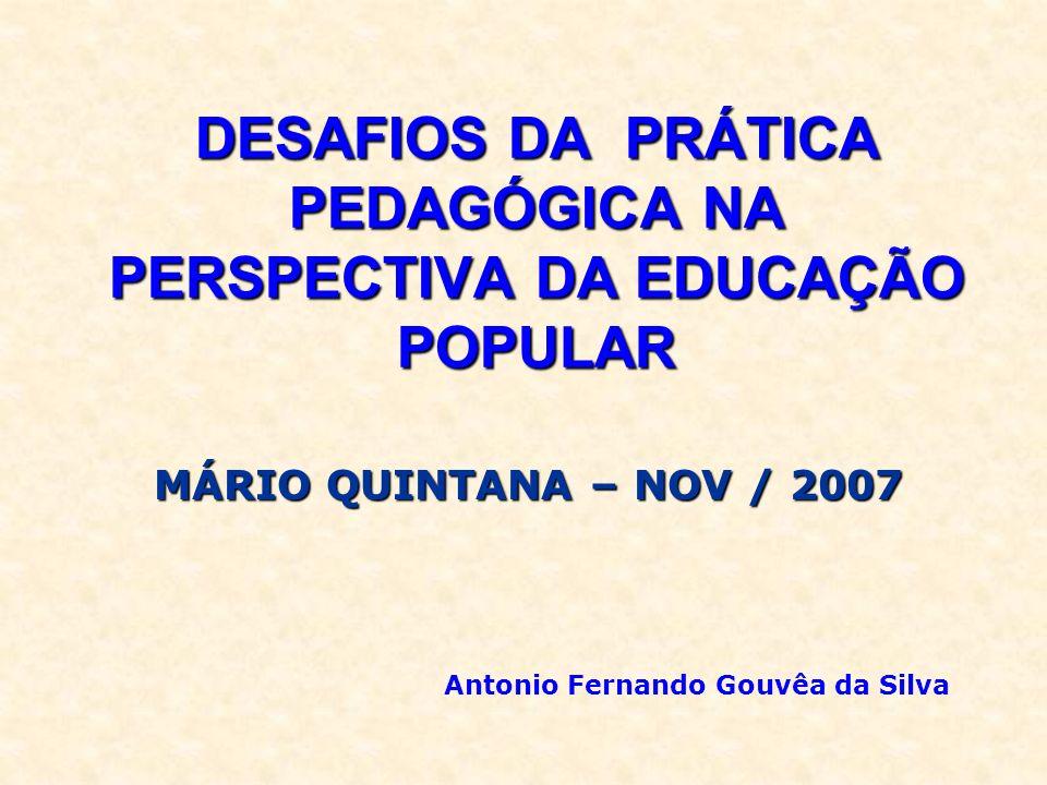 DESTAQUES DA PROPOSTA CURRICULAR DA EM MÁRIO QUINTANA - 2007 EDUCAÇÃO AMBIENTAL EDUCAÇÃO ANTIDISCRIMINATÓRIA EDUCAÇÃO POPULAR Por que a escola adotou esse tripé pedagógico para organizar sua prática curricular.