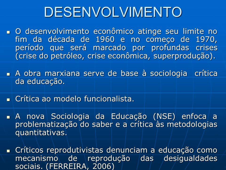 DESENVOLVIMENTO O desenvolvimento econômico atinge seu limite no fim da década de 1960 e no começo de 1970, período que será marcado por profundas cri