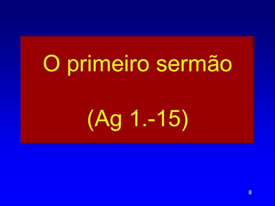 O primeiro sermão (Ag 1.-15) 8