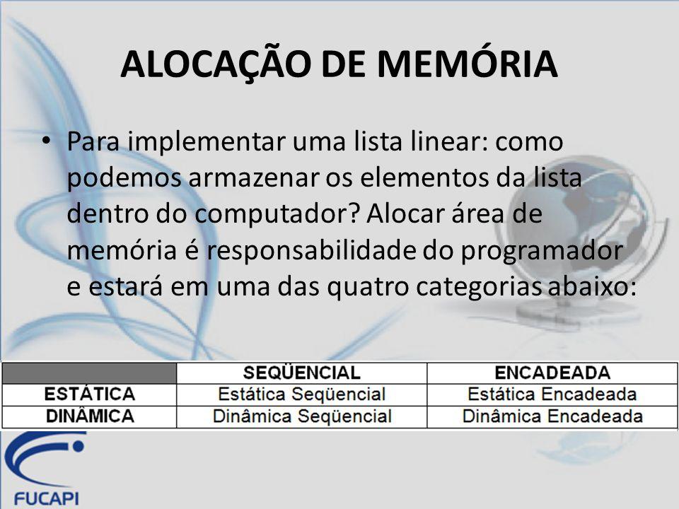 ALOCAÇÃO ESTÁTICA X ALOCAÇÃO DINÂMICA ALOCAÇÃO ESTÁTICA: Quantidade total de memória utilizada pelos dados é previamente conhecida e definida de modo imutável, no próprio código-fonte do programa.