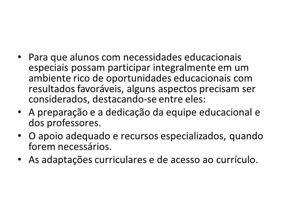 Para que alunos com necessidades educacionais especiais possam participar integralmente em um ambiente rico de oportunidades educacionais com resultad