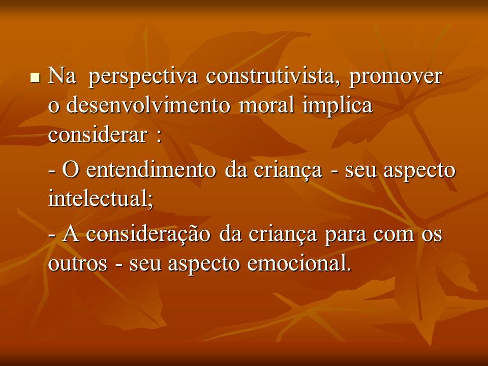 Na perspectiva construtivista, promover o desenvolvimento moral implica considerar : Na perspectiva construtivista, promover o desenvolvimento moral i