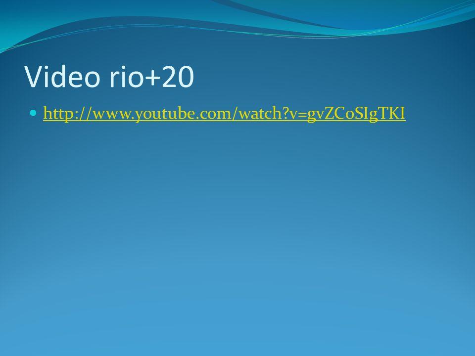 Video rio+20 http://www.youtube.com/watch?v=gvZCoSIgTKI