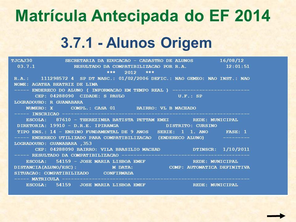 TJCAJ30 SECRETARIA DA EDUCACAO - CADASTRO DE ALUNOS 16/08/12 03.7.1 RESULTADO DA COMPATIBILIZACAO POR R.A. 12:01:51 *** 2012 *** R.A.: 111298572 4 SP
