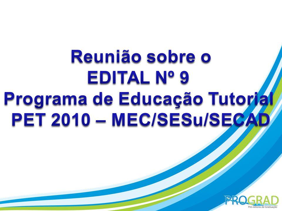 PROGRAMA DE EDUCAÇÃO TUTORIAL Origina-se no Programa Especial de Treinamento (CAPES, 1979), transferido para o MEC (1999) e identificado como Programa de Educação Tutorial desde 2004.