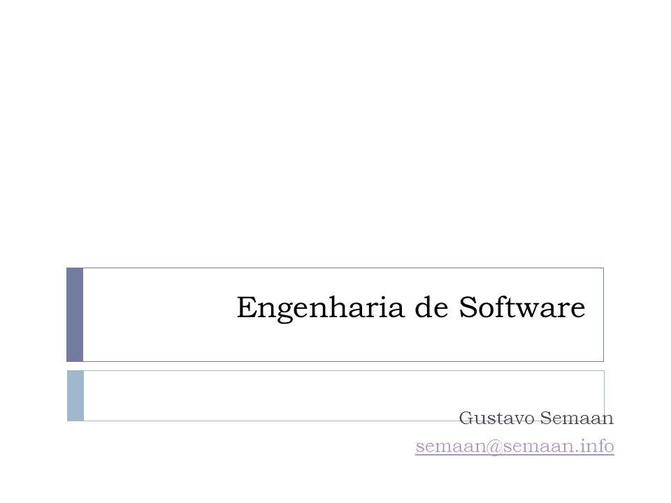 Engenharia de Software Gustavo Semaan semaan@semaan.info