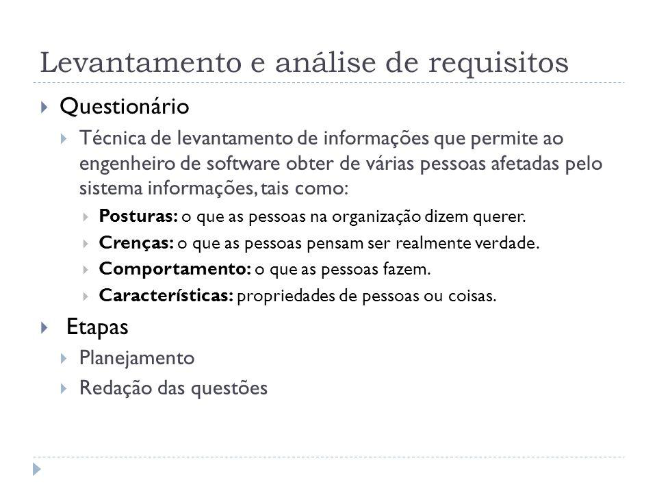 Levantamento e análise de requisitos Questionário Técnica de levantamento de informações que permite ao engenheiro de software obter de várias pessoas