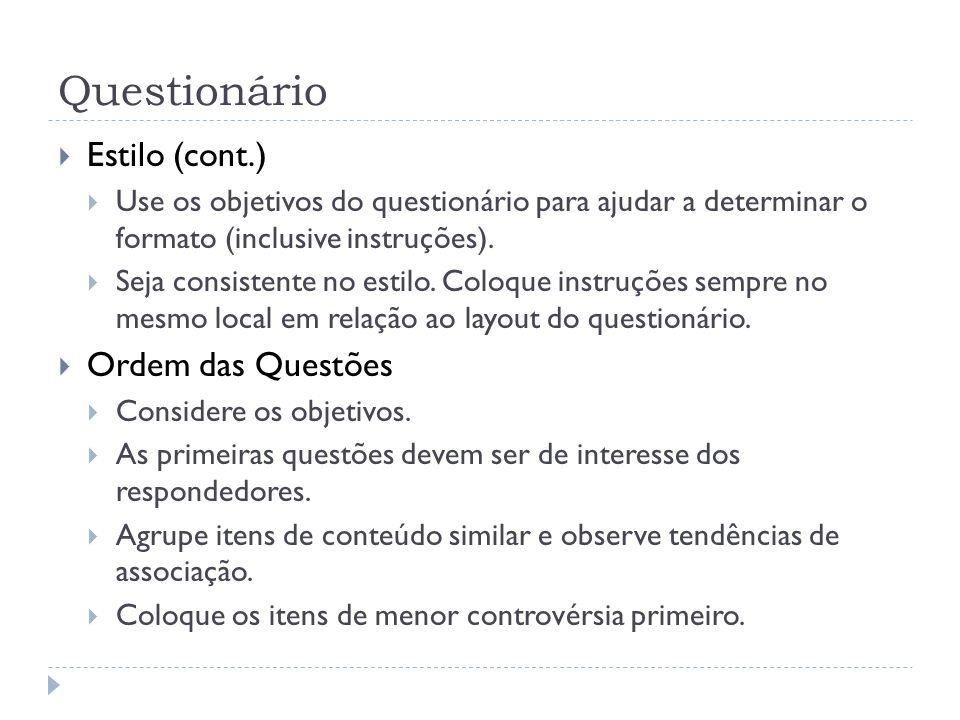 Questionário Estilo (cont.) Use os objetivos do questionário para ajudar a determinar o formato (inclusive instruções). Seja consistente no estilo. Co