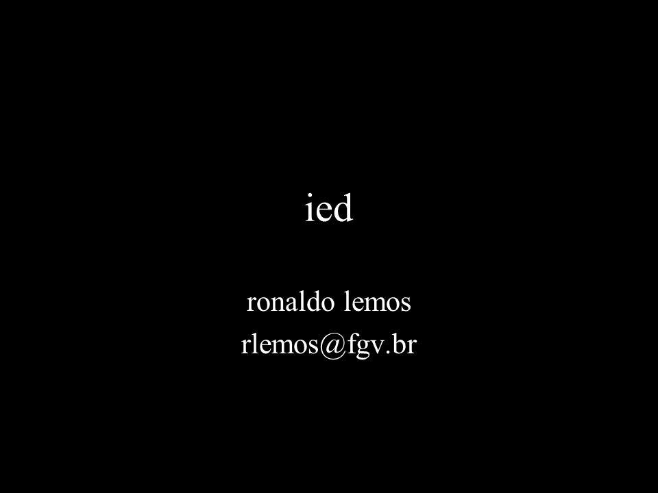 ied ronaldo lemos rlemos@fgv.br