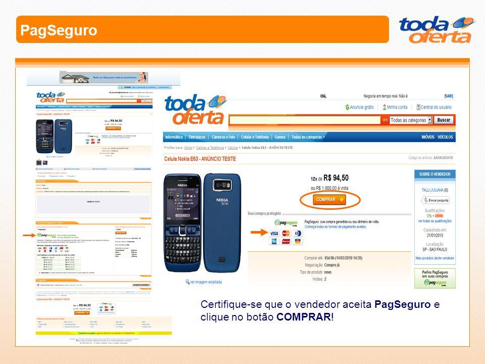 PagSeguro Após clicar em COMPRAR, você será direcionado a página de login do TodaOferta.