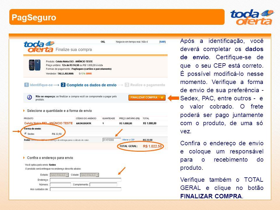 PagSeguro Após a identificação, você deverá completar os dados de envio. Certifique-se de que o seu CEP está correto. É possível modificá-lo nesse mom