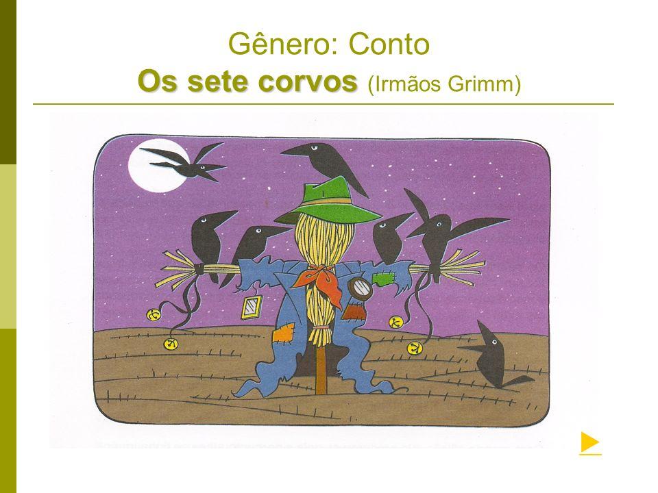 Os sete corvos Gênero: Conto Os sete corvos (Irmãos Grimm)