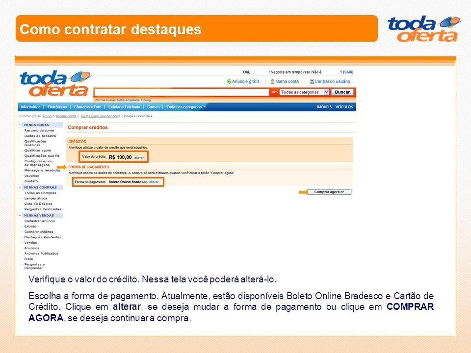 Como contratar destaques Caso opte por alterar a forma de pagamento, coloque os dados necessários e a senha de seu e- mail cadastrado no TodaOferta.