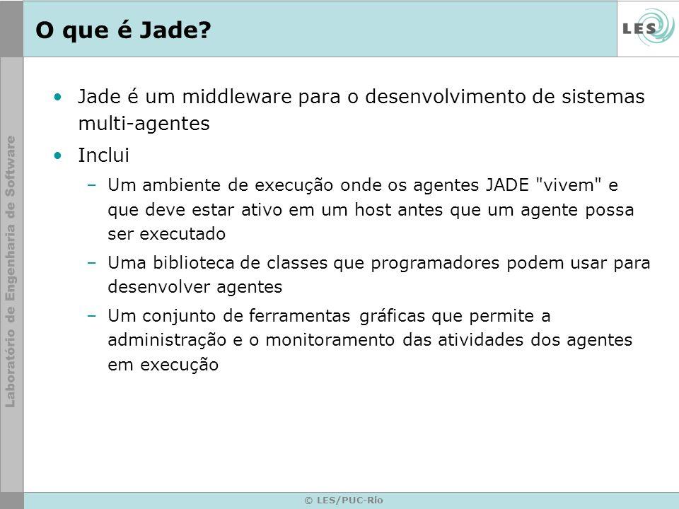 © LES/PUC-Rio Um Exemplo package examples.hello; import jade.core.Agent; public class HelloWorldAgent extends Agent { protected void setup() { // Mostra uma mensagem de Hello System.out.println( Hello World.